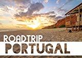 Roadtrip Portugal - der Reiseführer für Portugal mit Wohnmobil, Bus oder Camper